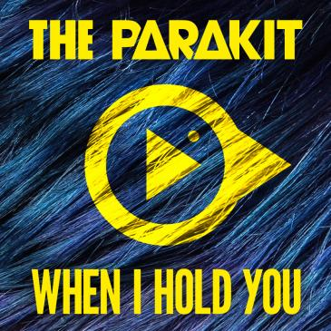 The Parakit (When I Hold You)