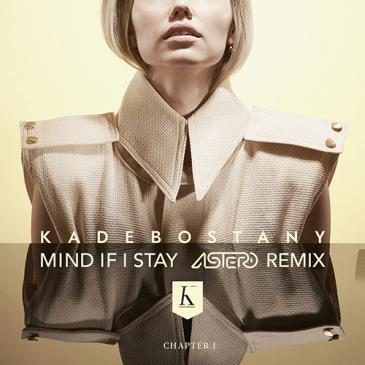 Kadebostany (Mind If I Stay (Astero Remix))