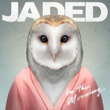 Jaded (In The Morning (Gotsome & Jaded Remix))