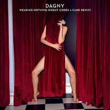 Dagny  (Wearing Nothing (Cheat Codes & CADE Remix))