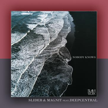 Slider & Magnit feat. Deepcentral (Nobody Knows )